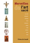 Merveilles de l'art sacr� � brochure de l'�l�ve (version enrichie)
